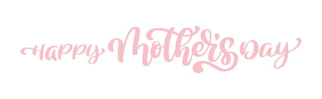 happy mothers day Hand drawn lettering quotes