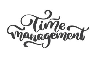 Time management. Vector vintage text, hand drawn lettering phrase