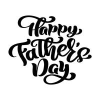 happy fathers day phrase Hand drawn lettering fathers quotes. Vector t-shirt or postcard print design, Hand drawn vector calligraphic text design templates, Isolated on white background