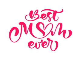"Red quote ""Best mom ever"" vector"