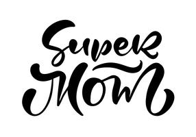 """Super mom"" Calligraphic text"
