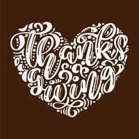 Hand drawn Happy Thanksgiving Day typography poster. Celebration lettering quotation for greeting card, postcard, event icon logo. Vector vintage calligraphy in the shape of a heart