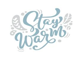 Stay Warm blue Christmas vintage calligraphy lettering vector text with winter scandinavian drawing decor. For art design, mockup brochure style, banner idea cover, booklet print flyer, poster