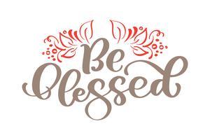 Sii benedetto - lettering del ringraziamento e decorazioni delle foglie autunnali. Illustrazione di calligrafia di vettore disegnato a mano isolato su bianco