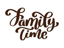 Tiempo de la familia - letras dibujadas mano del vector aisladas en blanco. Plantilla de tarjeta de felicitación de acción de gracias. Cepillo moderno manuscrito letras vector aislado fondo blanco