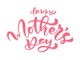 Happy Mother's day. Hand written text ink calligraphy lettering. Greeting isolated Vector illustration template, hand drawn festivity typography poster, invitation icon