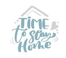 Time to Stay Home blue Christmas vintage calligraphy lettering vector text with winter drawing elements. For art design, mockup brochure style, banner idea cover