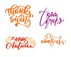 Set of four calligraphy phrases Give Thanks, Thanksgiving, Hello Autumn. Holiday Family Positive text quotes lettering. Postcard or poster graphic design typography element. Hand written vector