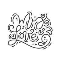 Calligraphy phrase My Love. Vector monoline Valentines Day Hand Drawn lettering. Heart Holiday sketch doodle Design valentine card. love decor for web, wedding and print. Isolated illustration