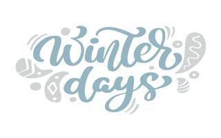 Blauer Weihnachtsweinlesekalligraphie-Beschriftungs-Vektortext der Wintertage mit skandinavischem Zeichnungsdekor des Winters. Für Kunstdesign, Mockup-Broschürenstil, Bannerideenabdeckung, Broschürendruck-Flyer, Poster