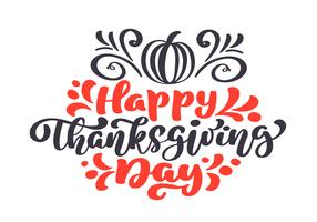 Happy Thanksgiving Calligraphy Text with pumpkin, vector Illustrated Tipografia isolato su sfondo bianco per biglietto di auguri. Preventivo positivo Spazzola moderna disegnata a mano. T-shirt stampata