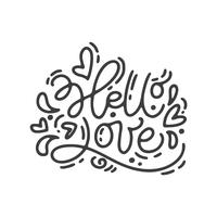 Vector monoline calligraphy phrase Hello Love. Valentines Day Hand Drawn lettering. Heart Holiday sketch doodle Design valentine card. love decor for web, wedding and print. Isolated illustration