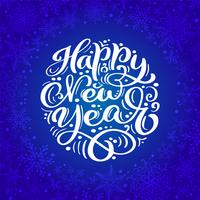 Happy New Year vector text Calligraphic Lettering design on blue background. Creative typography for Holiday Greeting Gift Poster. Calligraphy Font style Banner