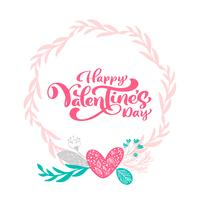 Calligraphy phrase Happy Valentine s Day with Hearts wreath. Vector Valentines Day Hand Drawn lettering. Heart Holiday sketch doodle Design valentine card. love decor for web, wedding and print. Isolated illustration