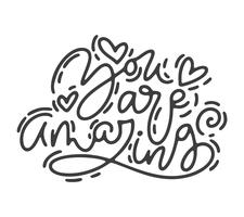 Vector monoline calligraphy phrase you are amazing. Valentines Day Hand Drawn lettering. Heart Holiday sketch doodle Design valentine card. love decor for web, wedding and print. Isolated illustration