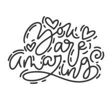 Vektormonoline Kalligraphiephrase Sie sind erstaunlich. Valentinstag handgezeichnete Schriftzug. Herz-Feiertagsskizzengekritzel Design-Valentinsgrußkarte. Liebesdekor für Web, Hochzeit und Print. Isolierte darstellung