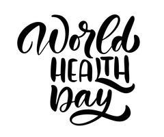 Testo di vettore dell'iscrizione di calligrafia Giornata mondiale della salute. Concetto di stile scandinavo per il 7 aprile, Giornata mondiale della salute