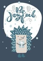 Bébé hérisson. Design scandinave simple avec texte de calligraphie vectorielle Be Joyful. Vecteur d'enfant animal doux. Illustration cool pour carte de voeux, t-shirt nurserie, vêtements pour enfants, invitation
