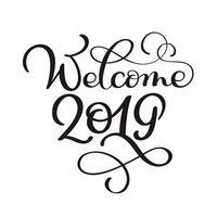 Bienvenida el año 2019. Números escritos a mano en el banner. Etiquete el ejemplo del vector en un fondo blanco, caligrafía moderna del cepillo