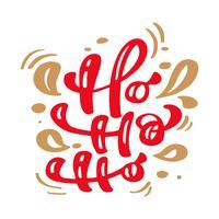 Ho ho ho rote Weihnachtsweinlesekalligraphiebeschriftungs-Vektortext mit skandinavischem Flourishdekor der Winterzeichnung. Für Kunstdesign, Mockup-Broschürenstil, Bannerideenabdeckung, Broschürendruck-Flyer, Poster
