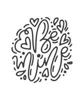 Frase di calligrafia monoline vettoriale Sii mia. Lettering disegnato a mano di San Valentino. Doodle di schizzo di cuore vacanza Disegno cartolina di San Valentino. amo l'arredamento per il web, il matrimonio e la stampa. Illustrazione isolato
