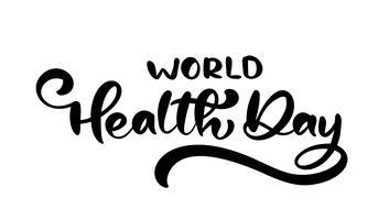 Texto de vector de letras de caligrafía Día Mundial de la salud. Concepto de estilo escandinavo para el 7 de abril, diseño de tarjeta de felicitación, cartel, folleto, portada, folleto, resumen de antecedentes. Ilustración de vector