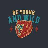 Junger und wilder Sloganvektor