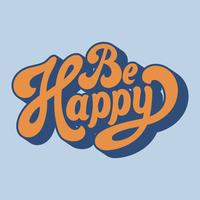 Seja feliz tipografia estilo ilustração