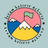 Berggipfel mit Traum glauben, Zitat zu erreichen