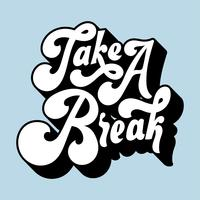 Take a break typography style illustration