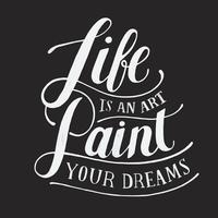 A vida é uma arte pintar seus sonhos tipografia design ilustração