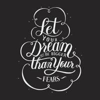 Deixe seu sonho ser maior do que seus medos tipografia design ilustração