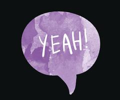 The word yeah on a watercolor speech bubble