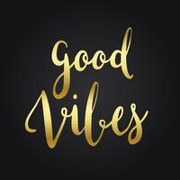 Good vibes typography style vector