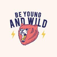 Young and wild slogan vector