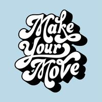 Make your move typography style illustration