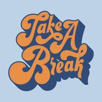 Machen Sie eine Pause Typografie Stil Illustration