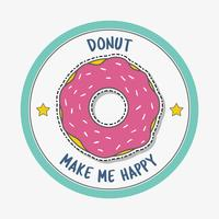 Donut make me happy vector