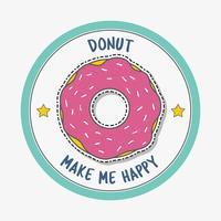 Donut gör mig glad vektor