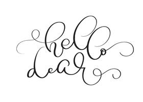 Hello Dear vector vintage text on white background. Calligraphy lettering illustration EPS10