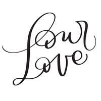 Our Love words on white background. Hand drawn Calligraphy lettering Vector illustration EPS10