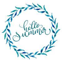 Runda ram av löv och text Hej sommar. Vintage handgjorda kalligrafi vektor illustration EPS10
