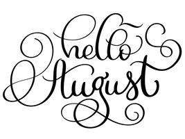 Olá! Texto de agosto em fundo branco. Vintage mão desenhada caligrafia letras ilustração vetorial Eps10