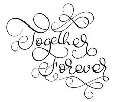 Together forever vector vintage text on white background. Calligraphy lettering illustration EPS10