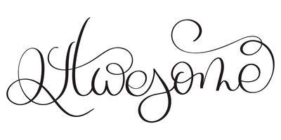 Awesome ord på vit bakgrund. Handritad kalligrafi bokstäver Vektor illustration EPS10