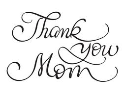 Thank you Mom vector vintage text on white background. Calligraphy lettering illustration EPS10