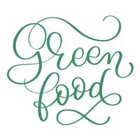 Green food text on white background. Hand drawn Calligraphy lettering Vector illustration EPS10