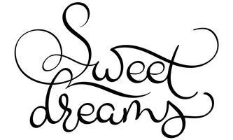 Sött drömmar text på vit bakgrund. Handritad kalligrafi bokstäver Vektor illustration EPS10