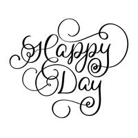 Happy Day vector vintage text. Calligraphy lettering illustration EPS10