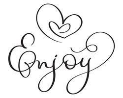 Njut av ord med hjärtan på vit bakgrund. Handritad kalligrafi bokstäver Vektor illustration EPS10